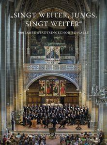 Singt weiter, Jungs, singt weiter 900 Jahre Stadtsingechor zu Halle